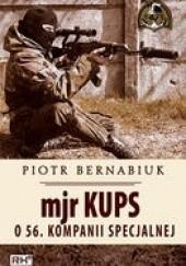 Okładka książki Mjr Kups o 56. Kompanii Specjalnej Piotr Bernabiuk