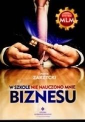 Okładka książki W szkole nie nauczono mnie biznesu Piotr Zarzycki