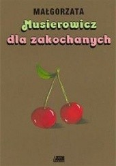 Okładka książki Musierowicz dla zakochanych Małgorzata Musierowicz