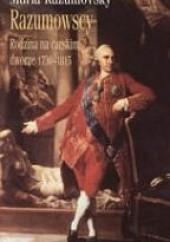 Okładka książki Razumowscy. Rodzina na carskim dworze 1730-1815 Maria Razumovsky