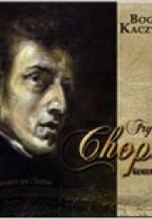 Okładka książki Fryderyk Chopin. Geniusz muzyczny Bogusław Kaczyński