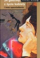 Okładka książki 24 godziny z życia kobiety i inne opowiadania Stefan Zweig