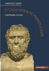 Okładka książki Z czego śmieją się mądrzy ludzie : mała filozofia humoru Manfred Geier