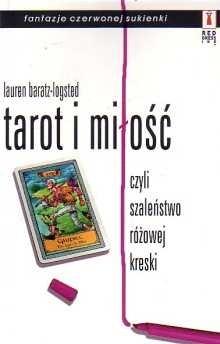 Okładka książki Tarot i miłość czyli szaleństwo różowej kreski Lauren Baratz-Logsted