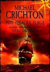 Okładka książki Pod piracką flagą Michael Crichton