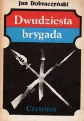 Okładka książki Dwudziesta Brygada Jan Dobraczyński