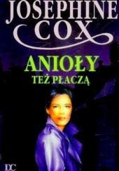 Okładka książki Anioły też płaczą Josephine Cox