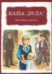 Okładka książki Kazia Duża Maria Buyno-Arctowa