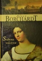 Okładka książki Srebrna Wilczyca Alice Borchardt