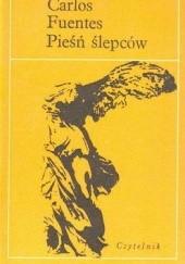 Okładka książki Pieśń ślepców Carlos Fuentes