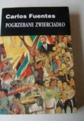 Okładka książki Pogrzebane zwierciadło Carlos Fuentes