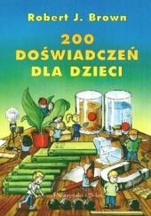 Okładka książki 200 doświadczeń dla dzieci Robert J. Brown