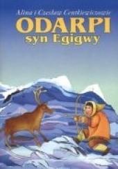 Okładka książki Odarpi, syn Egigwy Czesław Centkiewicz,Alina Centkiewicz