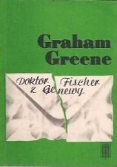 Okładka książki Doktor Fischer z Genewy Graham Greene