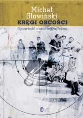 Okładka książki Kręgi obcości. Opowieść autobiograficzna Michał Głowiński