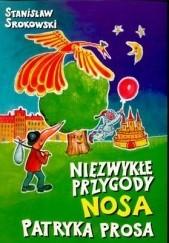 Okładka książki Niezwykłe przygody Nosa Patryka Prosa Stanisław Srokowski
