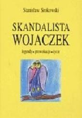 Okładka książki Skandalista Wojaczek. Legendy, prowokacje, życie Stanisław Srokowski