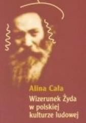 Okładka książki Wizerunek Żyda w polskiej kulturze ludowej Alina Cała