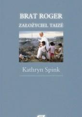 Okładka książki Brat Roger, założyciel Taizé Kathryn Spink
