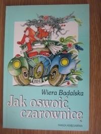 Okładka książki Jak oswoić czarownicę Wiera Badalska