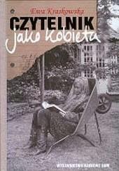 Okładka książki Czytelnik jako kobieta. Wokół literatury i teorii Ewa Kraskowska
