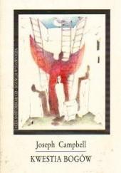 Okładka książki Kwestia bogów: zapisy z rozmów Joseph Campbell