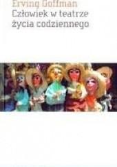 Okładka książki Człowiek w teatrze życia codziennego Erving Goffman