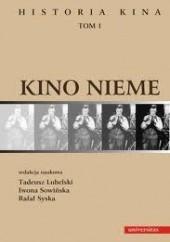 Okładka książki Historia kina. Tom 1. Kino nieme Tadeusz Lubelski,Rafał Syska,Iwona Sowińska