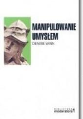 Okładka książki Manipulowanie umysłem Denise Winn