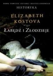 Okładka książki Łabędź i złodzieje Elizabeth Kostova