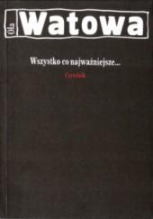 Okładka książki Wszystko, co najważniejsze Ola Watowa