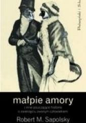 Okładka książki Małpie amory Robert M. Sapolsky