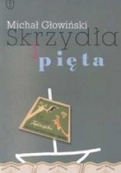 Okładka książki Skrzydła i pięta Michał Głowiński