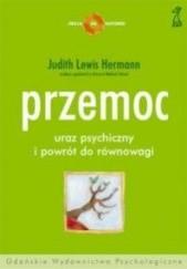 Okładka książki Przemoc - uraz psychiczny i powrót do równowagi