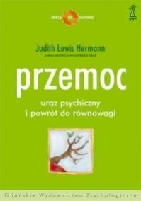 Okładka książki Przemoc - uraz psychiczny i powrót do równowagi Lewis Judith Herman