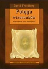 Okładka książki Potęga wizerunków. Studia z historii i teorii oddziaływania David Freedberg