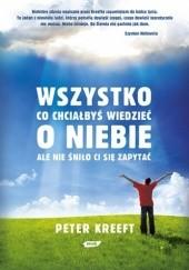 Okładka książki Wszystko co chciałbyś wiedzieć o niebie Peter Kreeft