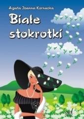 Okładka książki Białe stokrotki Agata Joanna Kornacka