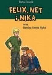 Okładka książki Felix, Net i Nika oraz Bardzo Senna Ryba Rafał Kosik