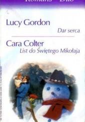 Okładka książki Dar serca. List do Świętego Mikołaja Lucy Gordon,Cara Colter