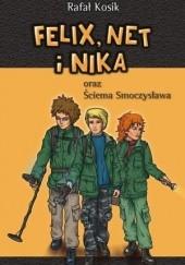 Okładka książki Felix, Net i Nika oraz Ściema Smoczysława Rafał Kosik