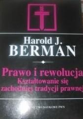 Okładka książki Prawo i rewolucja. Kształtowanie się zachodniej tradycji prawnej Berman Harold Joseph