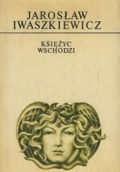 Okładka książki Księżyc wschodzi Jarosław Iwaszkiewicz