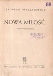 Okładka książki Nowa miłość Jarosław Iwaszkiewicz