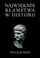 Okładka książki Największe kłamstwa w historii William Weir
