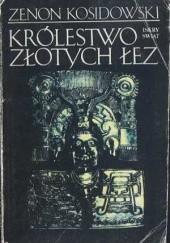 Okładka książki Królestwo złotych łez Zenon Kosidowski