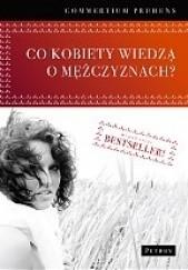 Okładka książki Co kobiety wiedzą o mężczyznach? Commercium Prudens