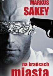 Okładka książki Na krańcach miasta Marcus Sakey