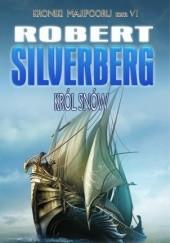 Okładka książki Król Snów Robert Silverberg