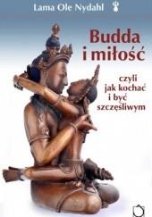 Okładka książki Budda i miłość czyli Jak kochać i być szczęśliwym Lama Ole Nydahl